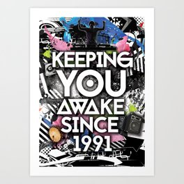 Keeping you up since 1991 Art Print