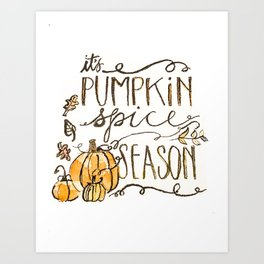 It's Pumpkin Spice Season Illustration Art Print