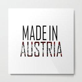 Made In Austria Metal Print