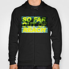 SO FAR OUT OF REACH (Psalm 143) Hoody