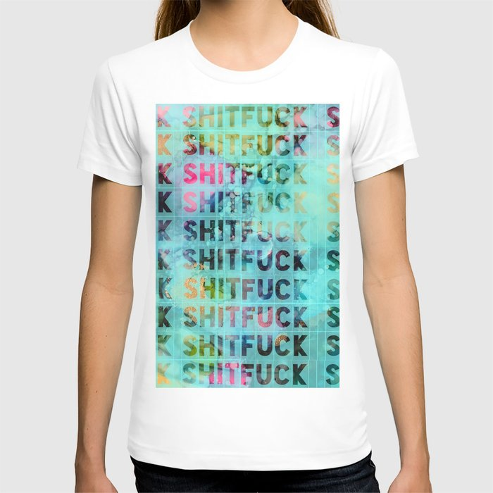 *shit*fuck* T-shirt