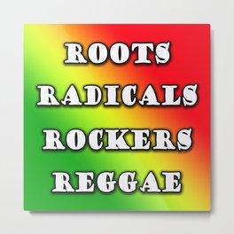 roots, radicals, rockers, reggae Metal Print