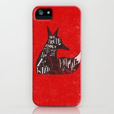 THE TRUTH ABOUT ME IS, I'M A WILD ANIMAL... iPhone (5, 5s) Slim Case