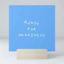 ready for happyiness 2 bleu Mini Art Print