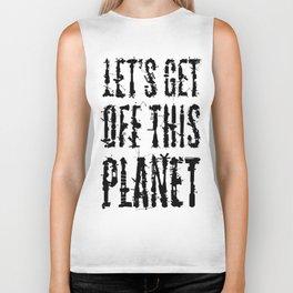 Let's Get Off This Planet Biker Tank