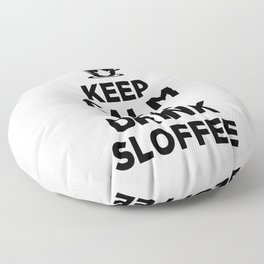 keep calm and drink sloffee stay calm sloth Floor Pillow