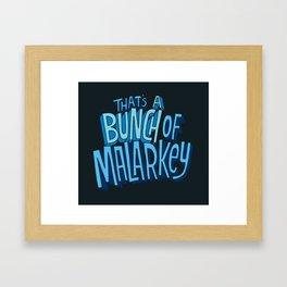 Malarkey Framed Art Print
