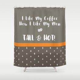 Tall & Hot Shower Curtain