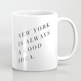 new york is always a good idea Coffee Mug