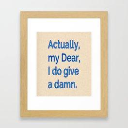 Actually, My Dear Framed Art Print