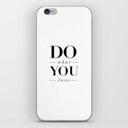 Do What You Love black-white typography poster design modern canvas was art home decor iPhone Skin