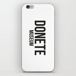 DONETE MUSEUM logo text design in black&white iPhone Skin