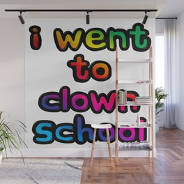 I Went To Clown School Wall Mural