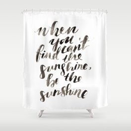 Be the Sunshine Shower Curtain