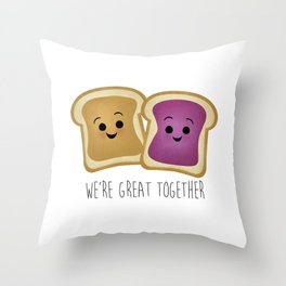 We're Great Together - Peanut Butter & Jelly Throw Pillow