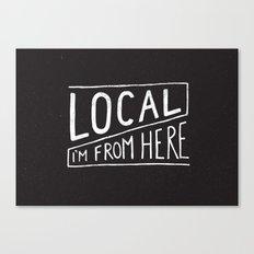 Local Canvas Print