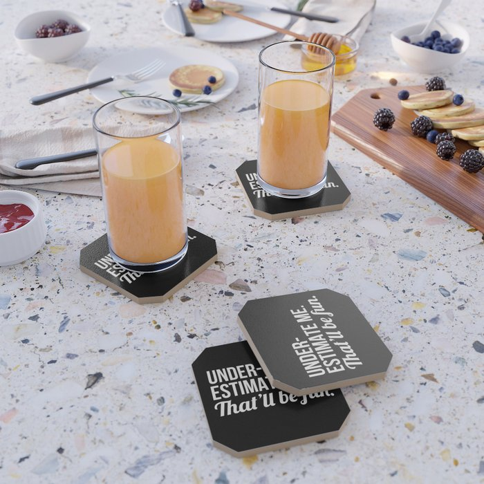 Underestimate Me That'll Be Fun (Black) Coaster