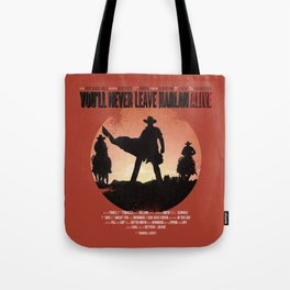 You'll never leave Harlan alive Tote Bag