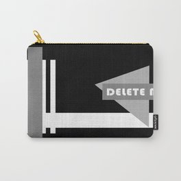 Delete Me Carry-All Pouch