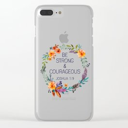 Be Strong and Courageous Clear iPhone Case