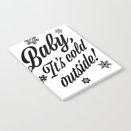 Baby, It's Cold Outside Notebook