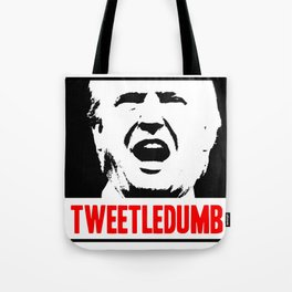Tweetledumb Tote Bag