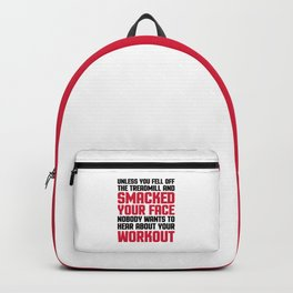 Hear About Your Workout Funny Quote Backpack
