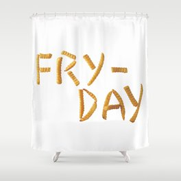Fry Day Shower Curtain