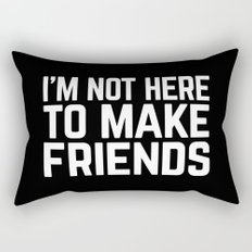 Make Friends Funny Quote Rectangular Pillow