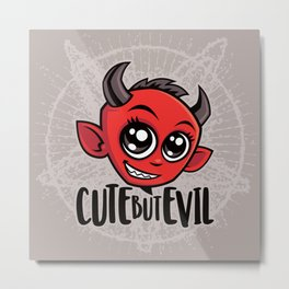 Cute But Evil Metal Print