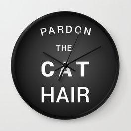 Pardon the cat hair Wall Clock