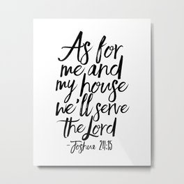 Joshua, Home Decor,Home Sign,Bible verse,Bible Cover,Scripture Art,Quote Prints,Typography Poster Metal Print