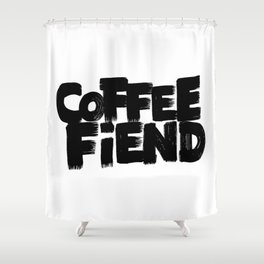 COFFEE FIEND Shower Curtain