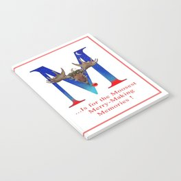 Let's Have The Moosest Merry-Making Holiday ! Notebook