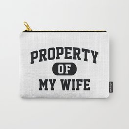 PROPERTY OF MY WIFE Carry-All Pouch
