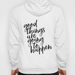Good Things Are Going To Happen, Watercolor Wall Art, Blue Wall Art Hoody