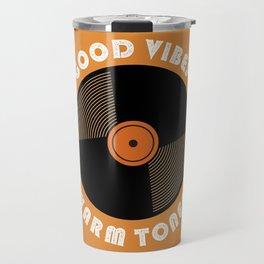Good Vibes and Warm Tones Travel Mug