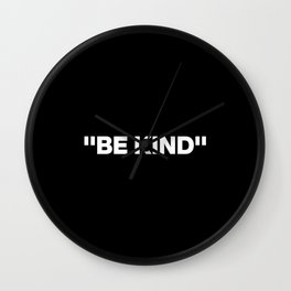 Be Kind Quote Wall Clock