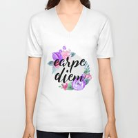 carpe diem V-neck T-shirts featuring Carpe Diem by Indulge My Heart