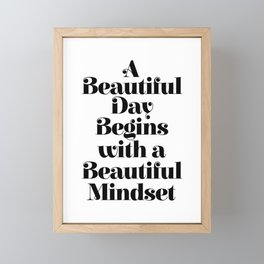 A BEAUTIFUL DAY BEGINS WITH A BEAUTIFUL MINDSET motivational typography inspirational quote Framed Mini Art Print