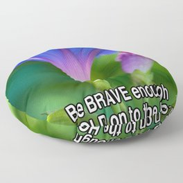 Be Brave enough to hold on to hope that life will be beautiful again. Floor Pillow