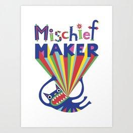 Mischief Maker Art Print
