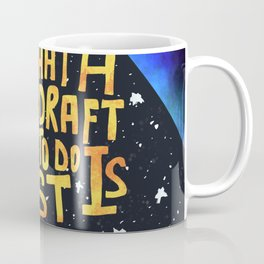 All A First Draft Has To Do Is Exist Coffee Mug