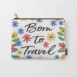 Born To Travel Carry-All Pouch