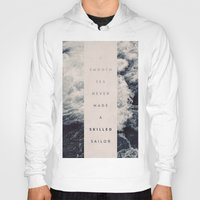 photograph Hoodies featuring A Smooth Sea Never Made A Skilled Sailor by Oliver Shilling