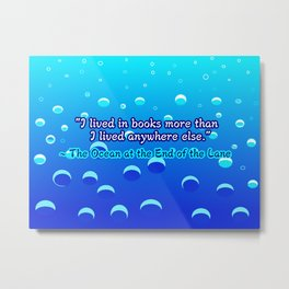 The Ocean at the End of the Lane Quote Metal Print