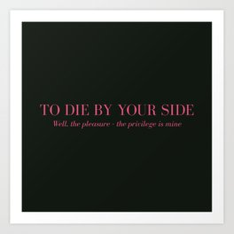 To Die By Your Side Art Print