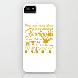 Bowling Mommy iPhone Case