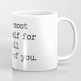 Emerson R.W. Make the most of yourself for that is all there is of you. Coffee Mug