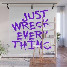 Just Wreck Everything Violet Blue Grunge Graffiti Wall Mural